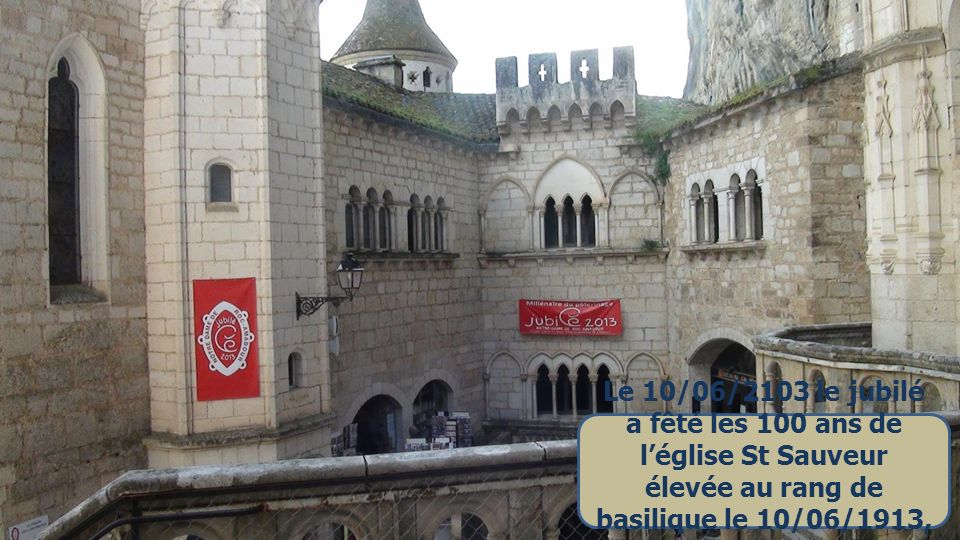 Rocamadour, ville sanctuaire est sur la route de St Jacques De Compostelle..