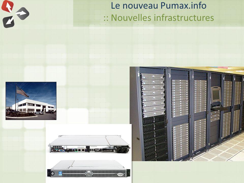 Le nouveau Pumax.info :: Nouvelles infrastructures