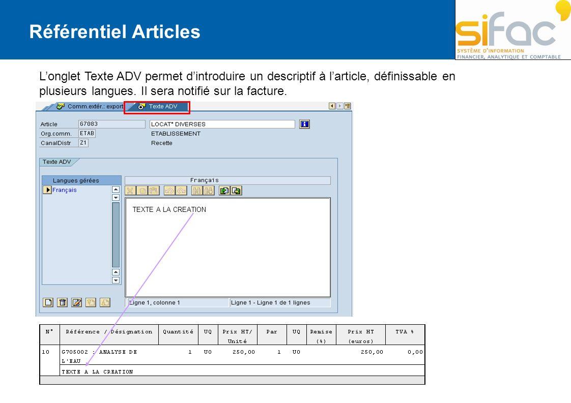 Longlet Texte ADV permet dintroduire un descriptif à larticle, définissable en plusieurs langues. Il sera notifié sur la facture. Référentiel Articles
