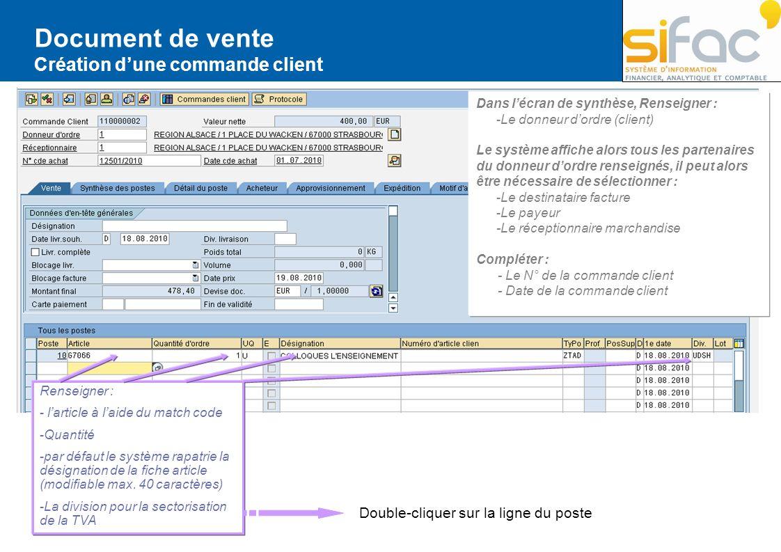 Document de vente Création dune commande client Dans lécran de synthèse, Renseigner : -Le donneur dordre (client) Le système affiche alors tous les pa