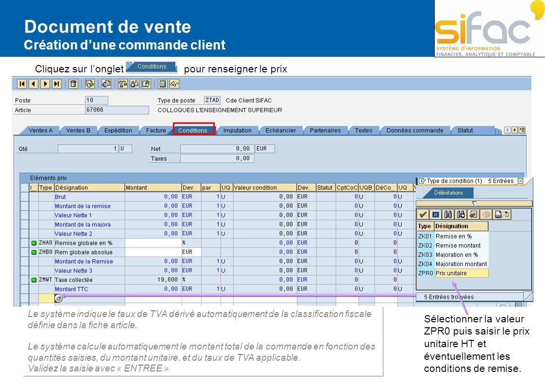 Document de vente Création dune commande client Cliquez sur longlet pour renseigner le prix Sélectionner la valeur ZPR0 puis saisir le prix unitaire H