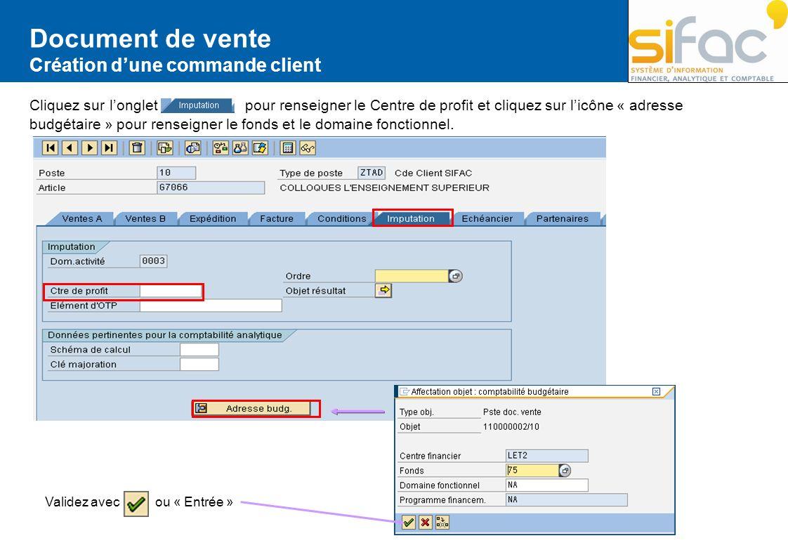 Document de vente Création dune commande client Cliquez sur longlet pour renseigner le Centre de profit et cliquez sur licône « adresse budgétaire » p