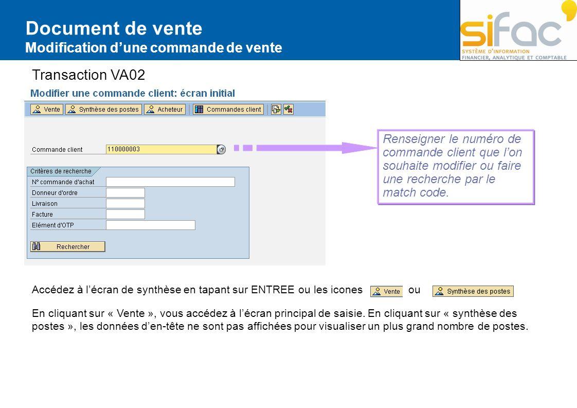 Document de vente Modification dune commande de vente Transaction VA02 Renseigner le numéro de commande client que lon souhaite modifier ou faire une