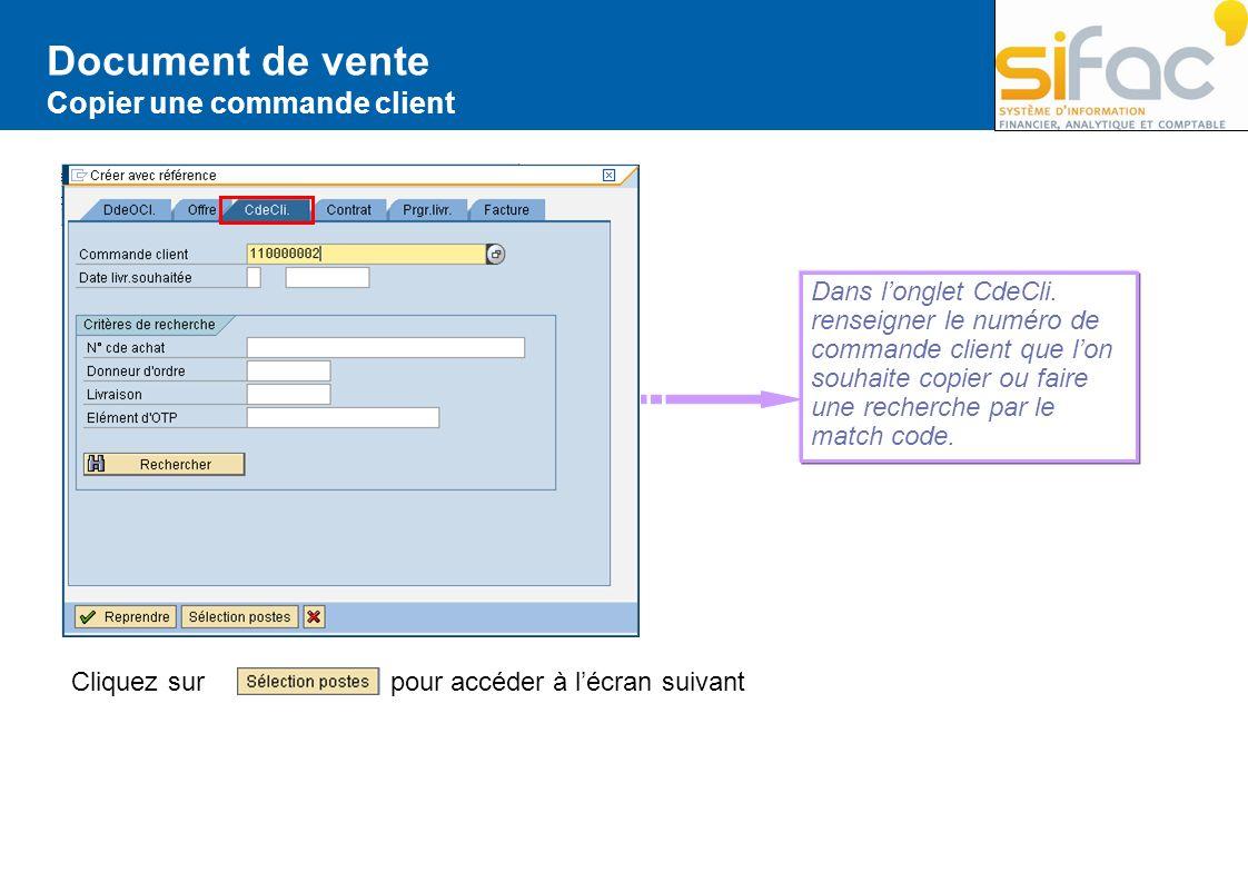 Document de vente Copier une commande client Dans longlet CdeCli. renseigner le numéro de commande client que lon souhaite copier ou faire une recherc