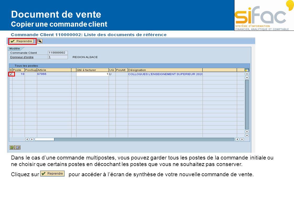 Document de vente Copier une commande client Dans le cas dune commande multipostes, vous pouvez garder tous les postes de la commande initiale ou ne c