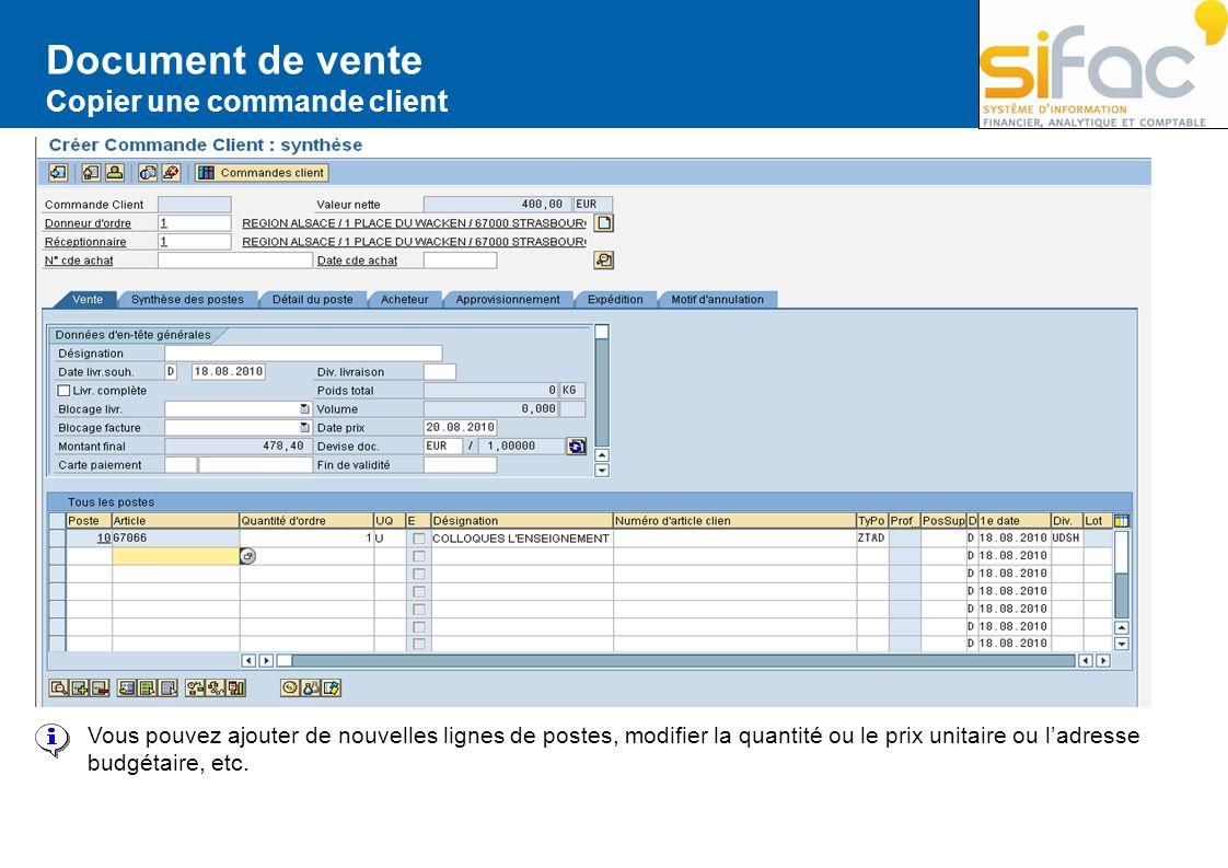 Document de vente Copier une commande client Vous pouvez ajouter de nouvelles lignes de postes, modifier la quantité ou le prix unitaire ou ladresse b