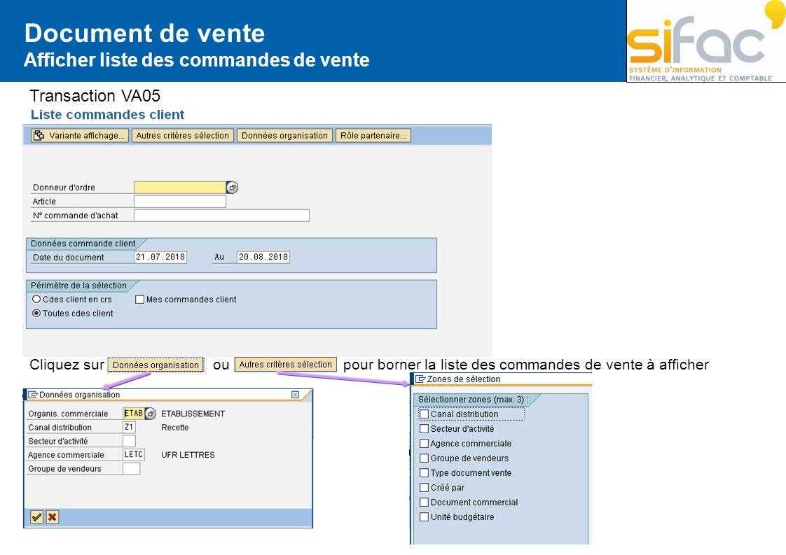 Document de vente Afficher liste des commandes de vente Transaction VA05 Cliquez sur ou pour borner la liste des commandes de vente à afficher