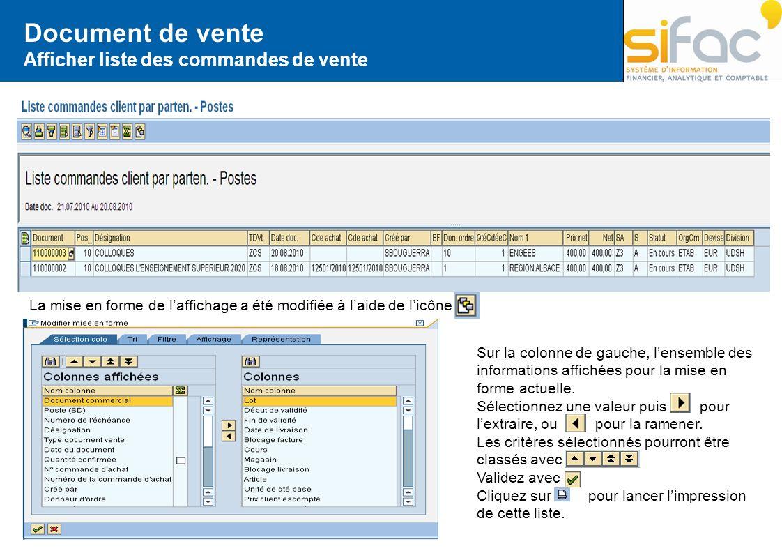 Document de vente Afficher liste des commandes de vente La mise en forme de laffichage a été modifiée à laide de licône Sur la colonne de gauche, lens