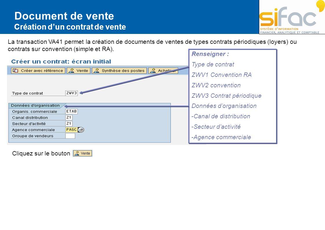 Document de vente Création dun contrat de vente La transaction VA41 permet la création de documents de ventes de types contrats périodiques (loyers) o