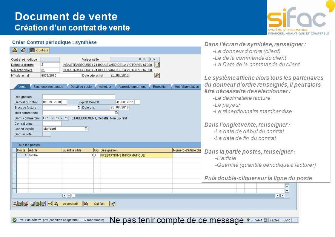 Document de vente Création dun contrat de vente Dans lécran de synthèse, renseigner : -Le donneur dordre (client) -Le de la commande du client -La Dat