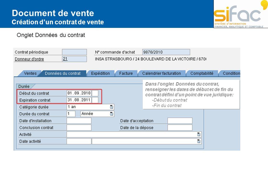 Document de vente Création dun contrat de vente Dans longlet Données du contrat, renseigner les dates de début et de fin du contrat défini dun point d