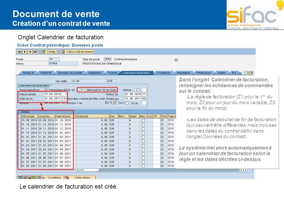 Document de vente Création dun contrat de vente Onglet Calendrier de facturation Dans longlet Calendrier de facturation, renseigner les échéances de c