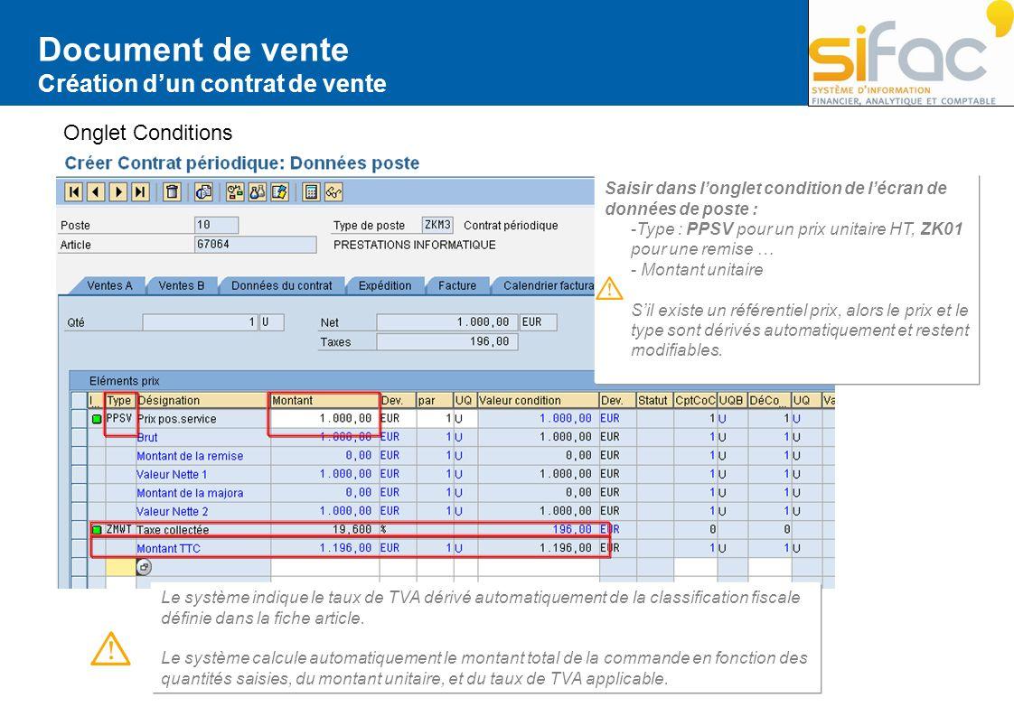 Document de vente Création dun contrat de vente Onglet Conditions Saisir dans longlet condition de lécran de données de poste : -Type : PPSV pour un p