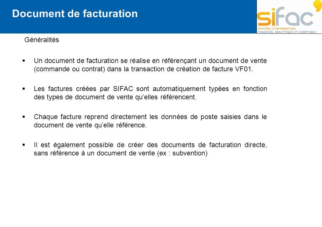 Document de facturation Un document de facturation se réalise en référençant un document de vente (commande ou contrat) dans la transaction de créatio