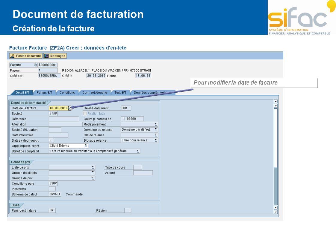 Pour modifier la date de facture Document de facturation Création de la facture