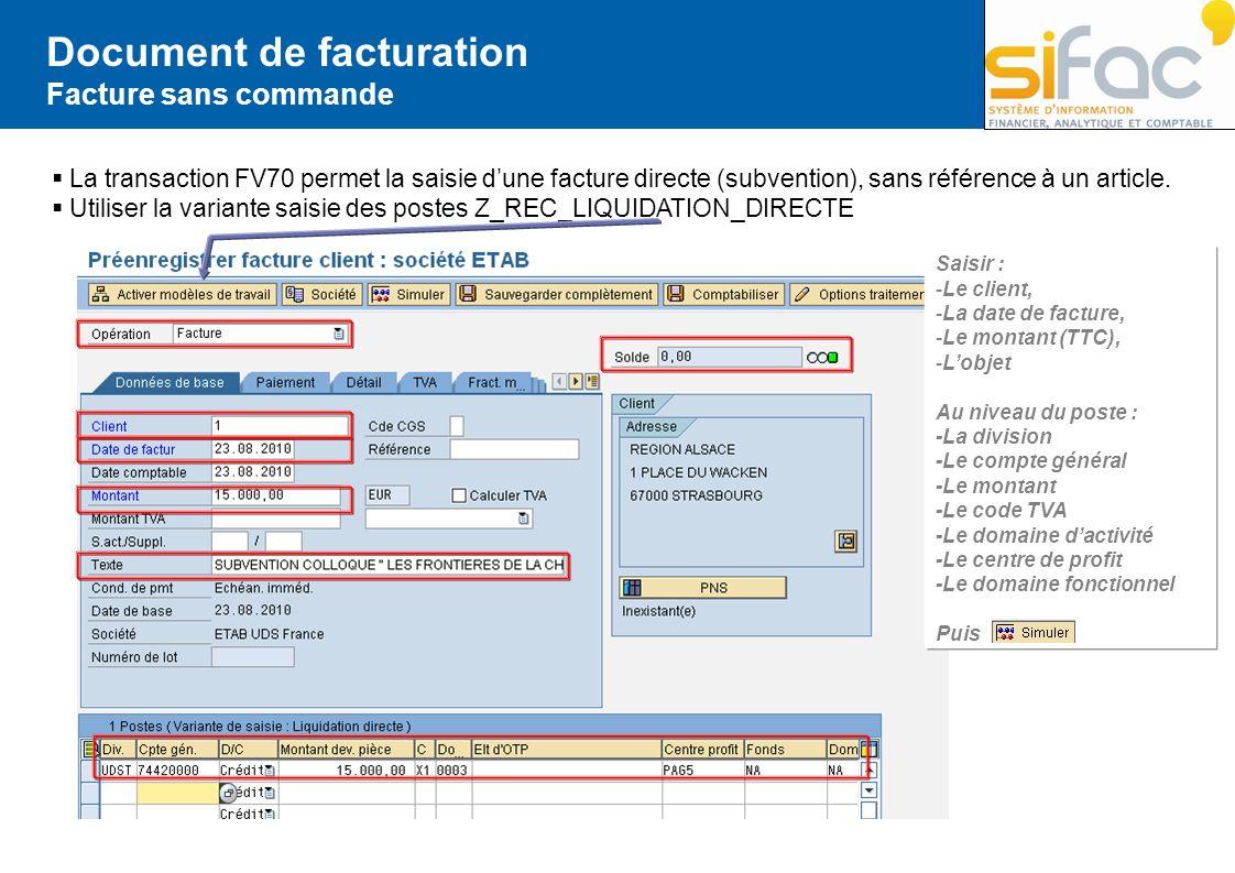 Document de facturation Facture sans commande La transaction FV70 permet la saisie dune facture directe (subvention), sans référence à un article. Uti
