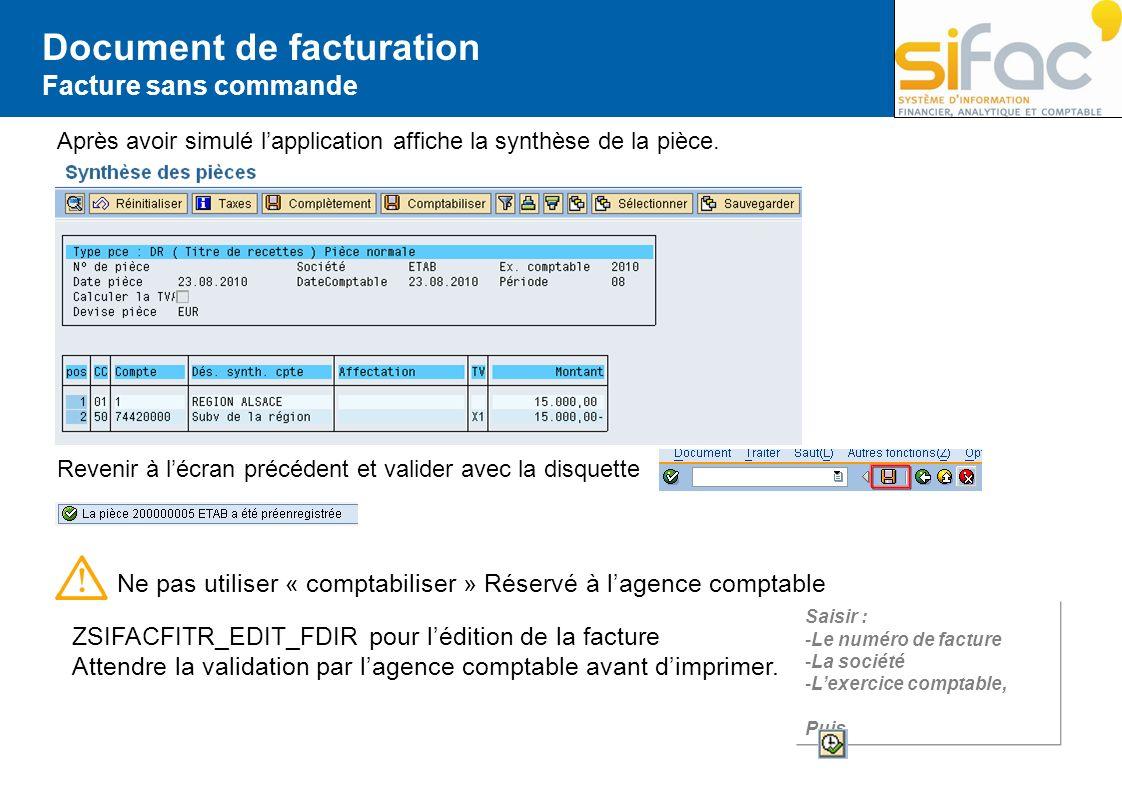 Document de facturation Facture sans commande Après avoir simulé lapplication affiche la synthèse de la pièce. Revenir à lécran précédent et valider a