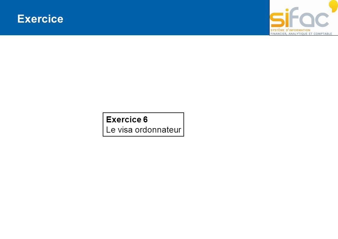 Exercice 6 Le visa ordonnateur Exercice