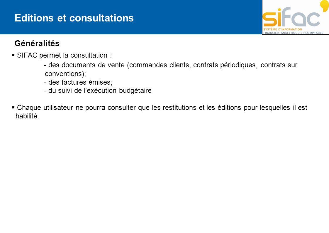 Editions et consultations Généralités SIFAC permet la consultation : - des documents de vente (commandes clients, contrats périodiques, contrats sur c