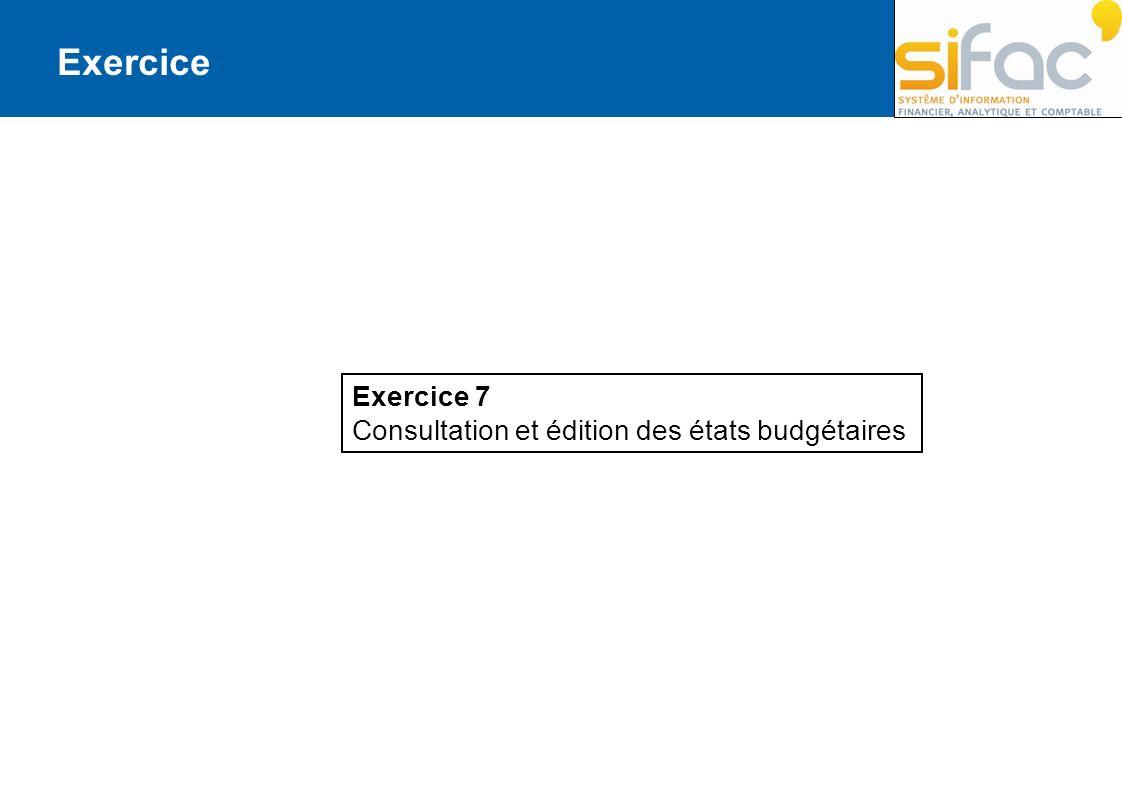 Exercice 7 Consultation et édition des états budgétaires Exercice