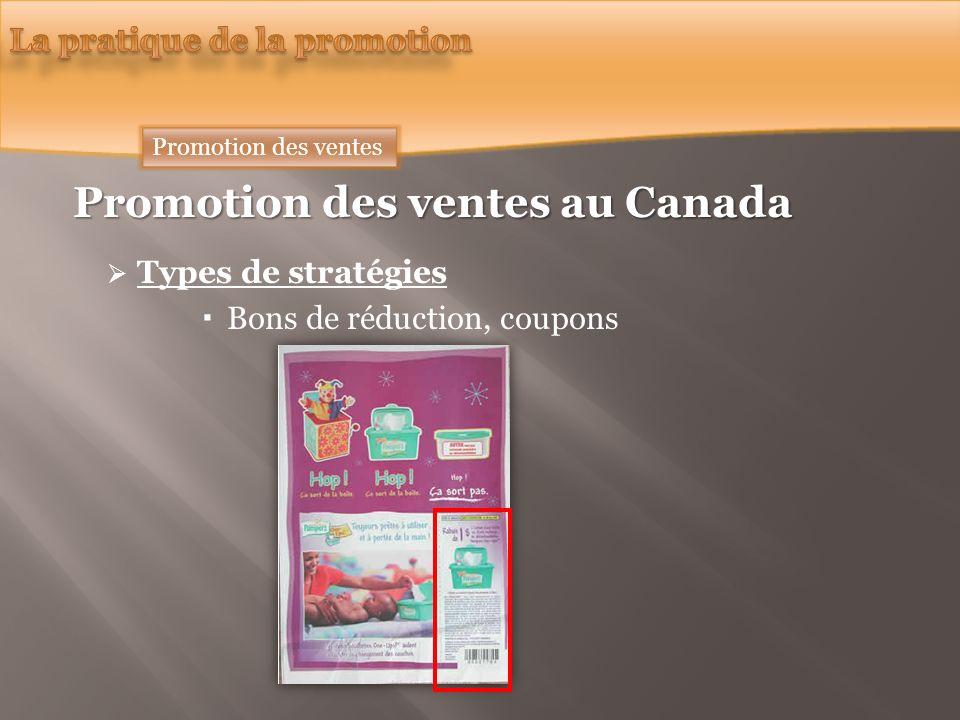 Promotion des ventes au Canada Types de stratégies Bons de réduction, coupons Promotion des ventes