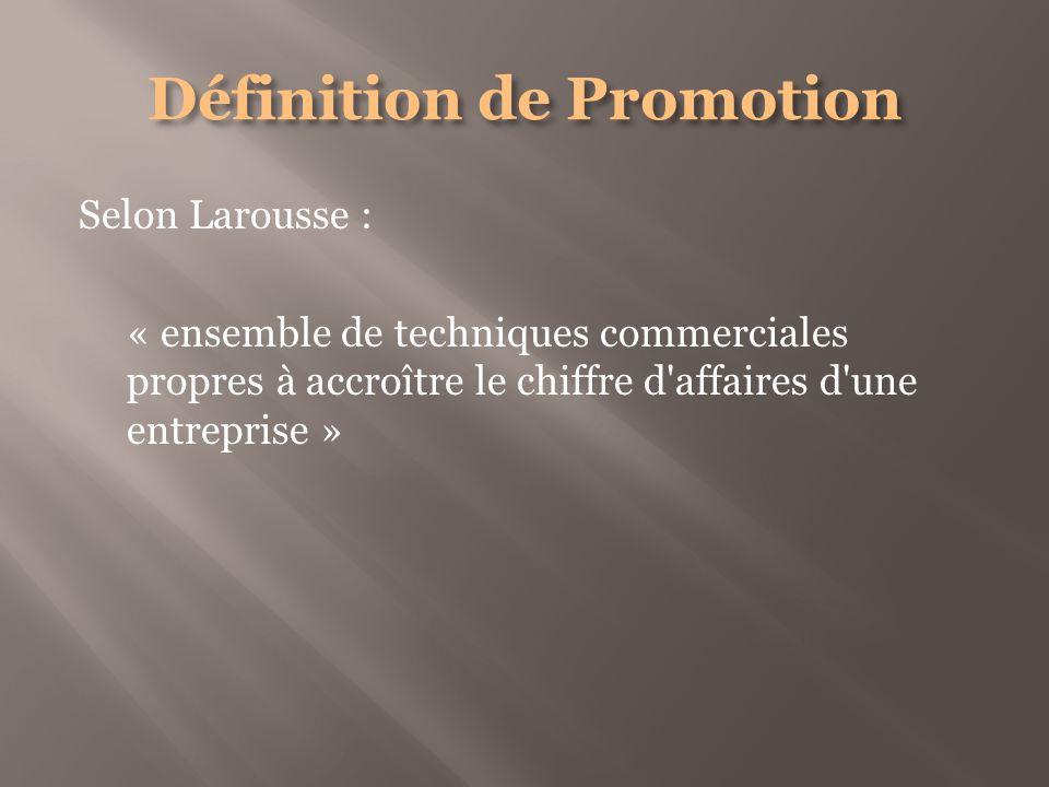Selon Larousse : « ensemble de techniques commerciales propres à accroître le chiffre d affaires d une entreprise »