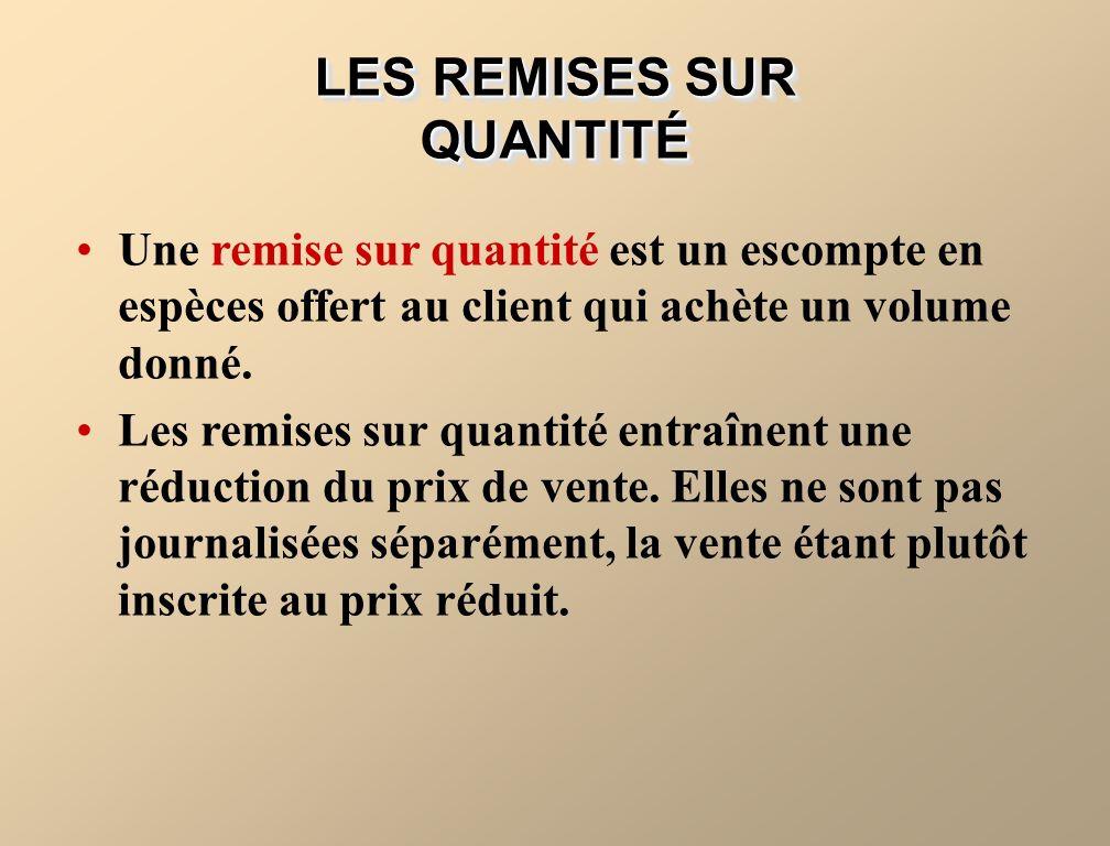 Une remise sur quantité est un escompte en espèces offert au client qui achète un volume donné.