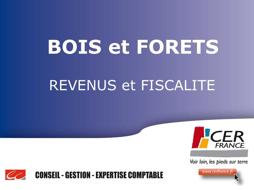 Bois Energie 17 decembre 20091 BOIS et FORETS REVENUS et FISCALITE