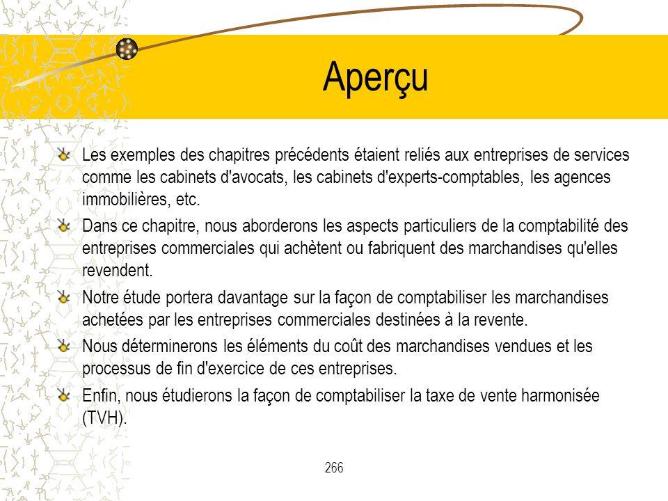 266 Aperçu Les exemples des chapitres précédents étaient reliés aux entreprises de services comme les cabinets d'avocats, les cabinets d'experts-compt