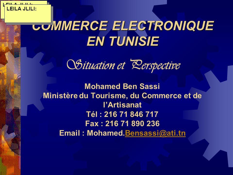 Investissement important en télécoms Encouragement de lutilisation de linformatique et de lInternet (réduction des taxes) Publinet Réduction des tarifs Ordinateur familial COMMERCE ELECTRONIQUE INFRASTRUCTURE & ACCEBILITE e-CommerceMTCA -TUNISIE