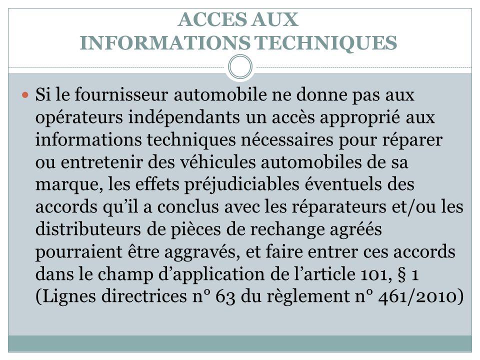 ACCES AUX INFORMATIONS TECHNIQUES Si le fournisseur automobile ne donne pas aux opérateurs indépendants un accès approprié aux informations techniques