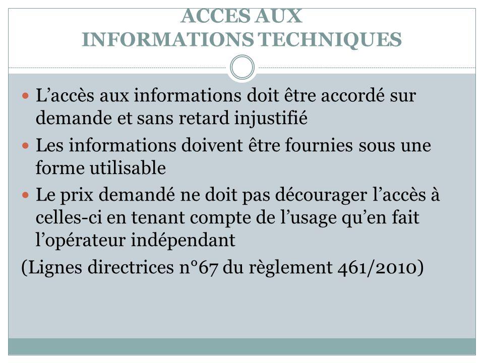 ACCES AUX INFORMATIONS TECHNIQUES Laccès aux informations doit être accordé sur demande et sans retard injustifié Les informations doivent être fourni