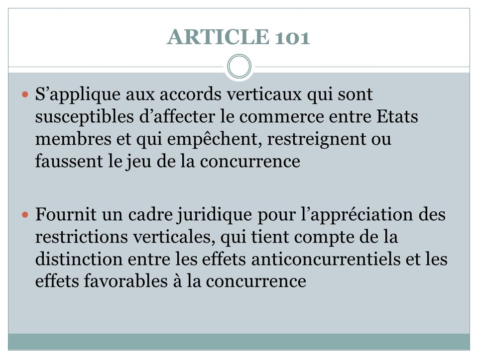 ARTICLE 101 Sapplique aux accords verticaux qui sont susceptibles daffecter le commerce entre Etats membres et qui empêchent, restreignent ou faussent