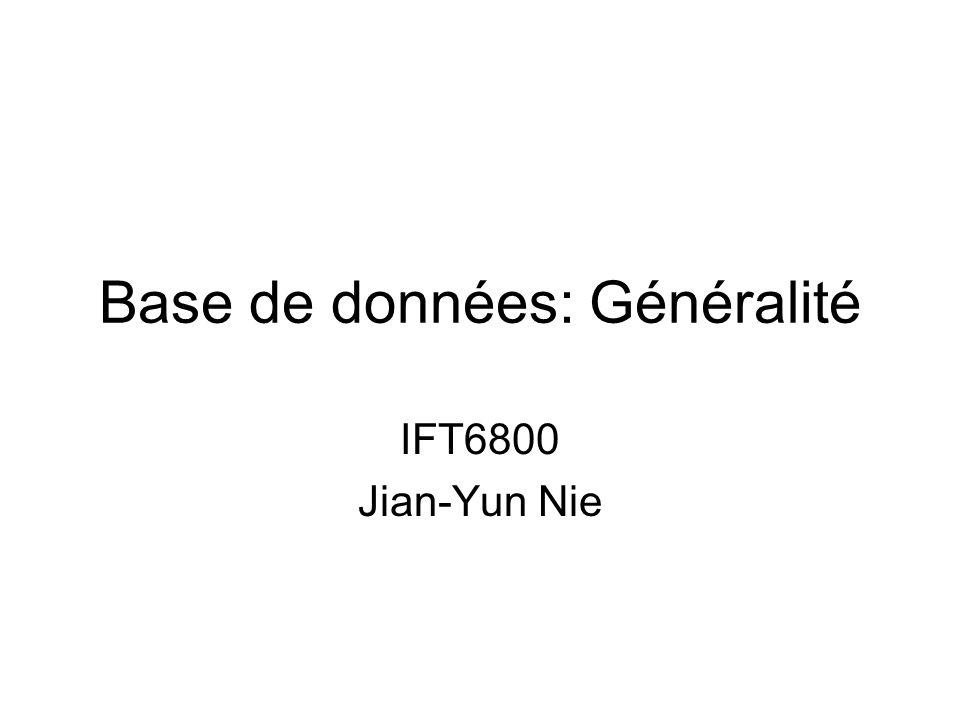 Base de données: Généralité IFT6800 Jian-Yun Nie