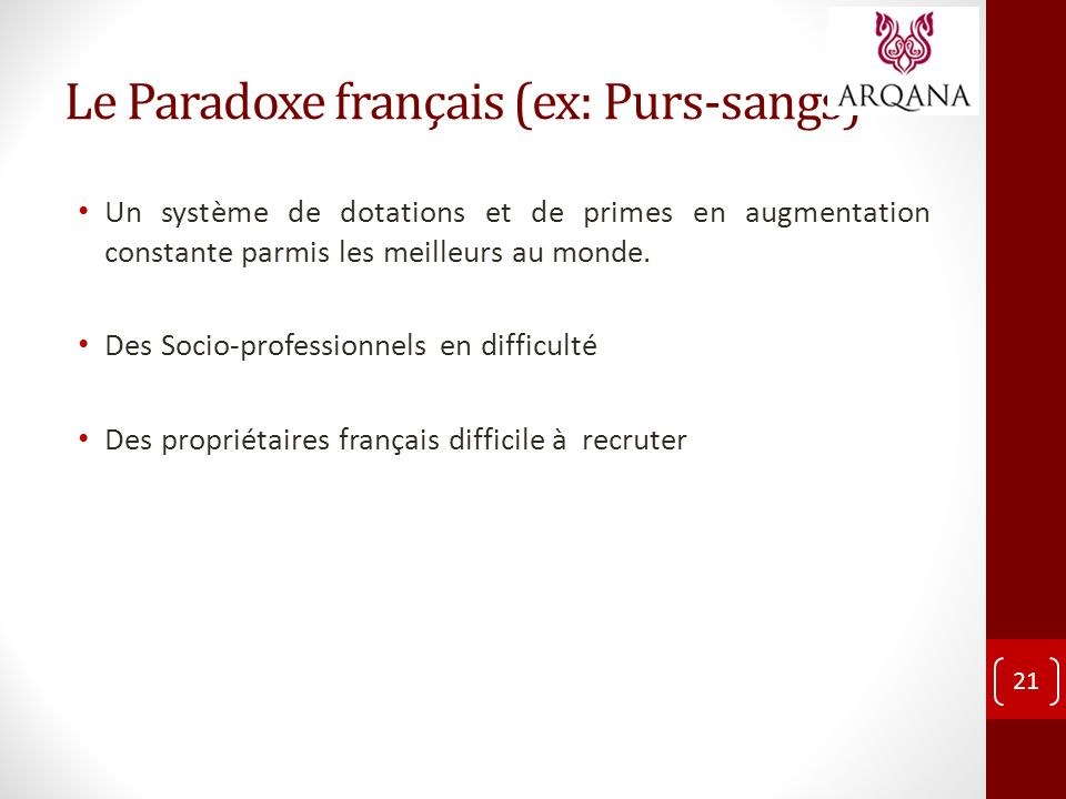 Le Paradoxe français (ex: Purs-sangs) Un système de dotations et de primes en augmentation constante parmis les meilleurs au monde. Des Socio-professi