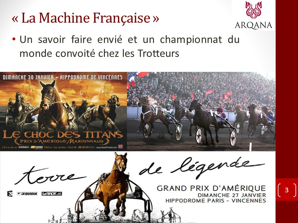 « La Machine Française » 4 Un championnat du monde ultra médiatisé et une reconnaissance du Chic Français pour les Purs-sangs.