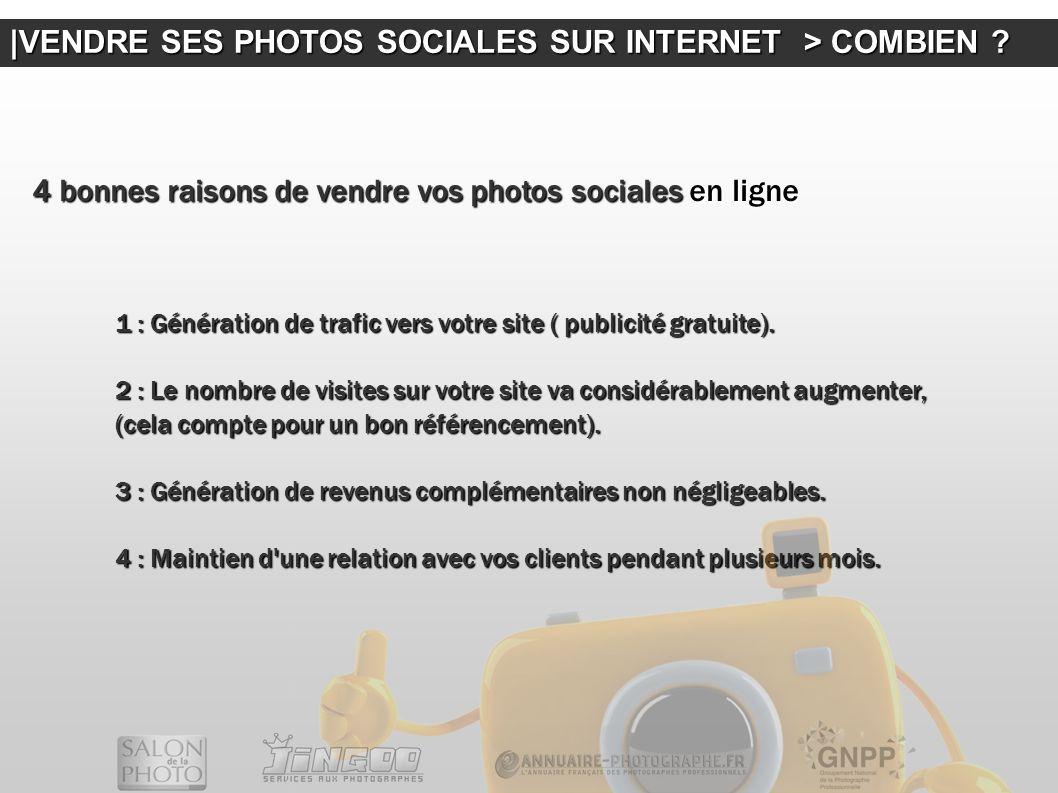  VENDRE SES PHOTOS SOCIALES SUR INTERNET > COMBIEN ? 4 bonnes raisons de vendre vos photos sociales en ligne 1 : Génération de trafic vers votre site