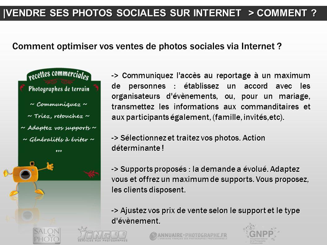  VENDRE SES PHOTOS SOCIALES SUR INTERNET > COMMENT ? Comment optimiser vos ventes de photos sociales via Internet ? -> Communiquez l'accès au reportag