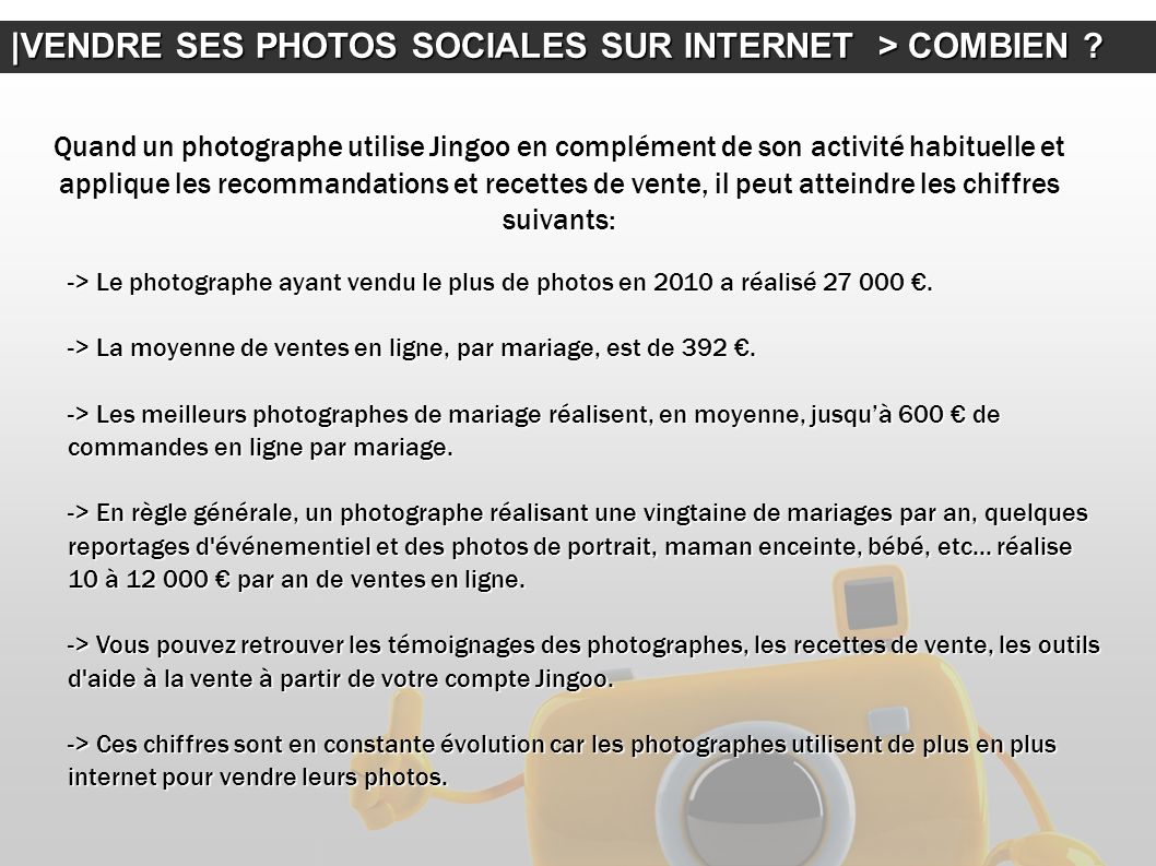  VENDRE SES PHOTOS SOCIALES SUR INTERNET > COMBIEN ? Quand un photographe utilise Jingoo en complément de son activité habituelle et applique les reco