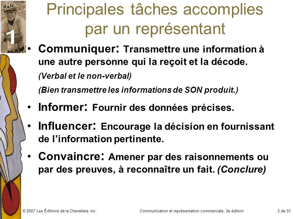 Communication et représentation commerciale, 3e édition3 de 33© 2007 Les Éditions de la Chenelière inc. Principales tâches accomplies par un représent