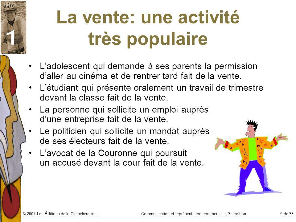 Communication et représentation commerciale, 3e édition5 de 33© 2007 Les Éditions de la Chenelière inc. La vente: une activité très populaire Ladolesc