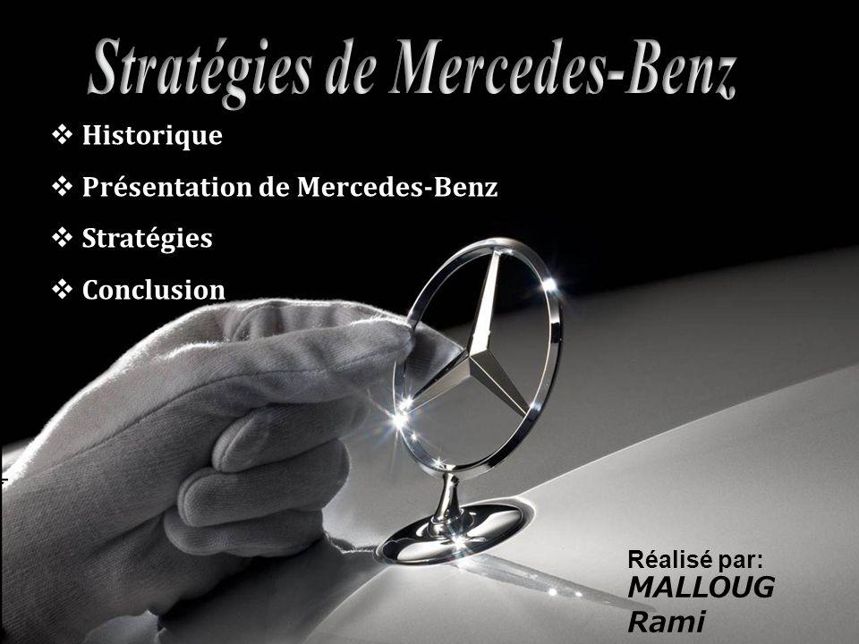 Historique Présentation de Mercedes-Benz Stratégies Conclusion Réalisé par: MALLOUG Rami