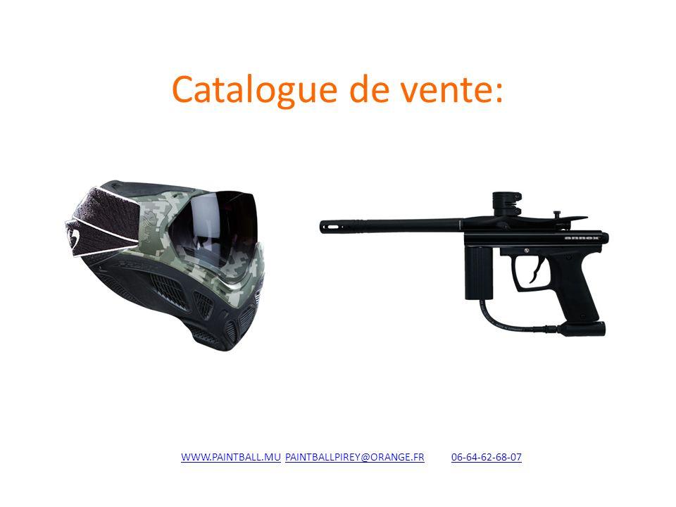 Catalogue de vente: WWW.PAINTBALL.MUWWW.PAINTBALL.MU PAINTBALLPIREY@ORANGE.FR 06-64-62-68-07PAINTBALLPIREY@ORANGE.FR