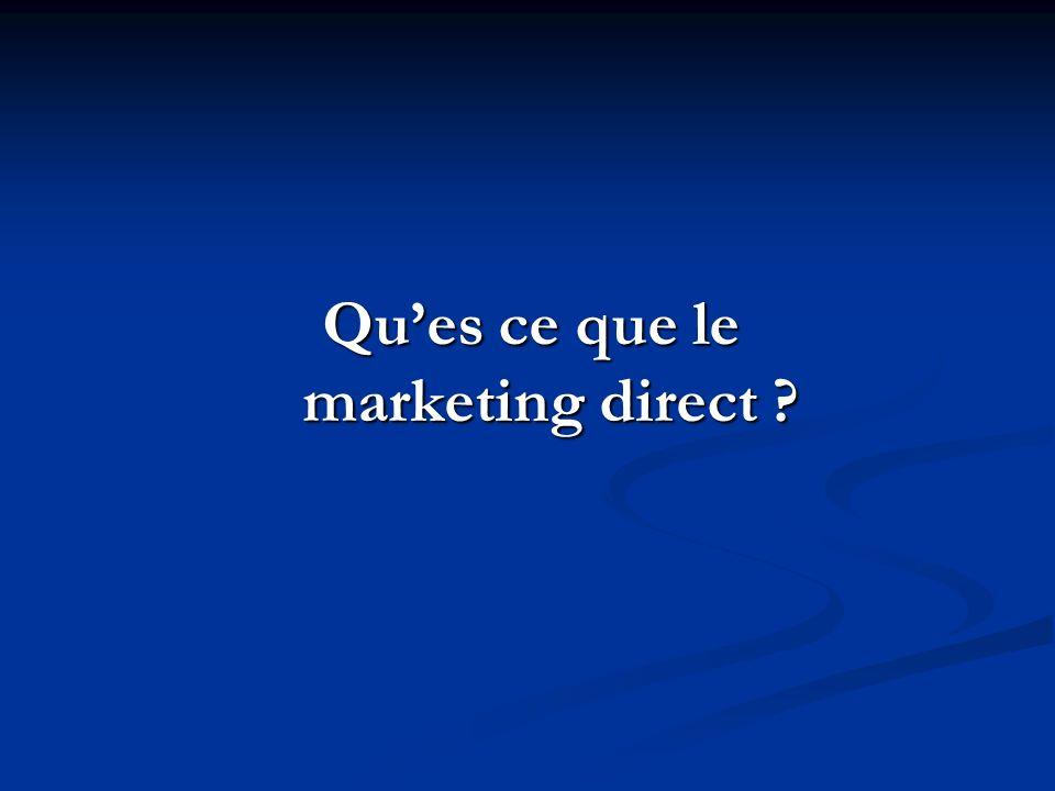 Ques ce que le marketing direct ?