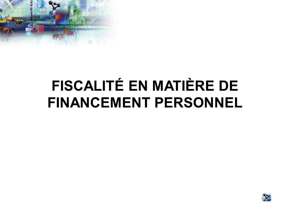 FISCALITÉ EN MATIÈRE DE FINANCEMENT PERSONNEL