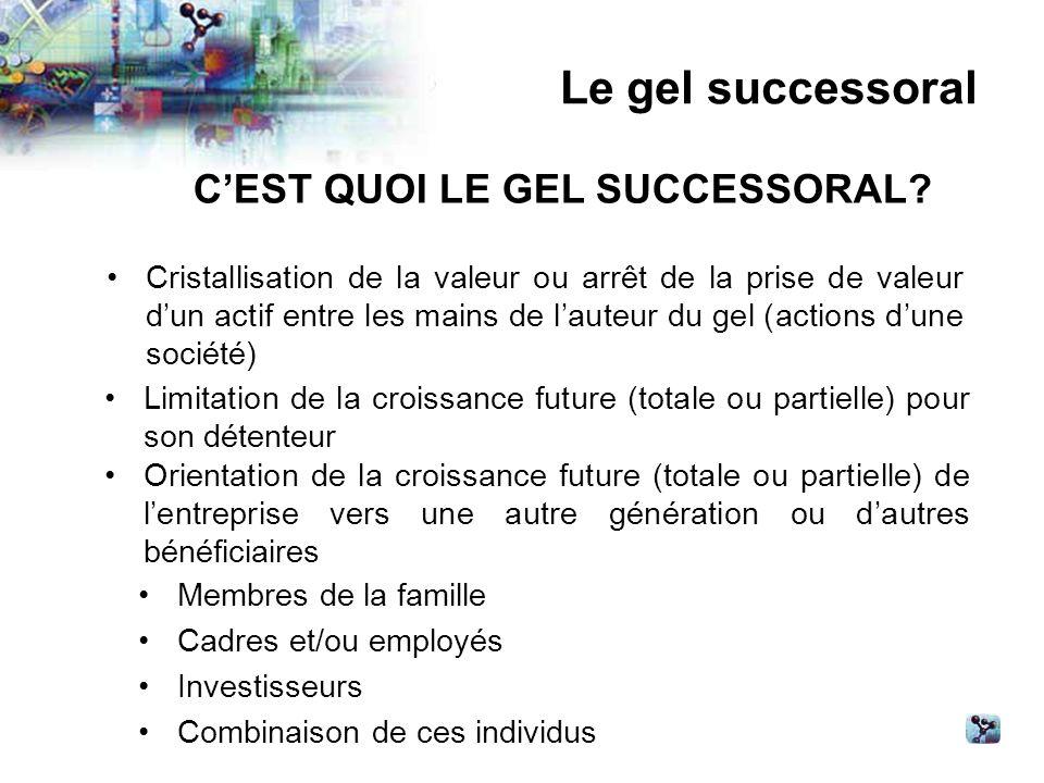 Cristallisation de la valeur ou arrêt de la prise de valeur dun actif entre les mains de lauteur du gel (actions dune société) Le gel successoral CEST QUOI LE GEL SUCCESSORAL.