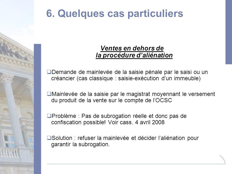 6. Quelques cas particuliers Ventes en dehors de la procédure daliénation Demande de mainlevée de la saisie pénale par le saisi ou un créancier (cas c