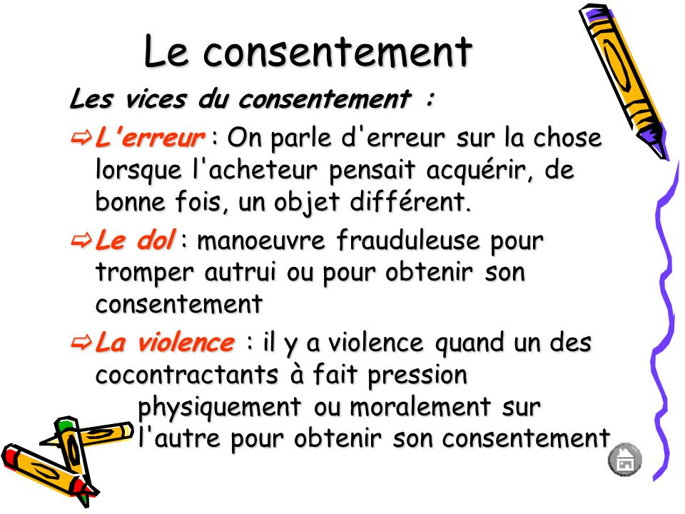 LES CONDITIONS DE VALIDITE Un consentement (ou l'accord des parties) valable et non vicié Un consentement (ou l'accord des parties) valable et non vic
