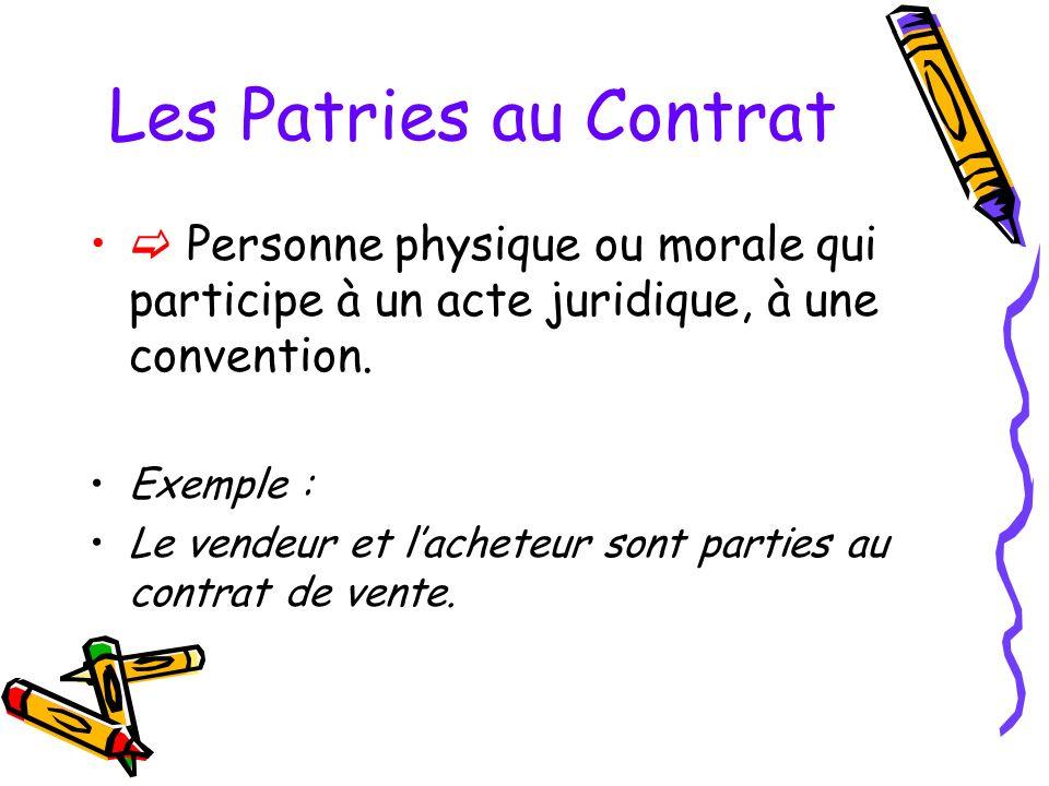 Définition du Contrat Art.1101 du Code Civil : «Le contrat est une convention par laquelle une ou plusieurs personnes s'obligent envers une ou plusieu