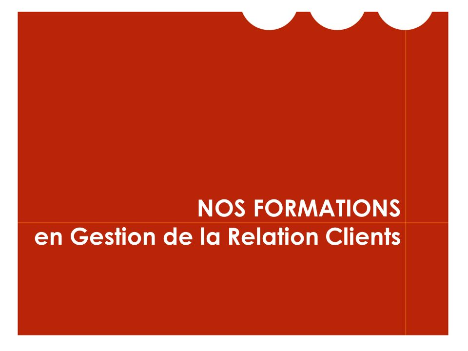 NOS FORMATIONS en Gestion de la Relation Clients